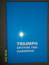 TRIUMPH SPITFIRE 1500 1493cc 4-Cy OWNERS HANDBOOK DRIVERS INSTRUCTION MANUAL NEW