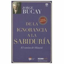 DE LA IGNORANCIA A LA SABIDURIA / FROM IGNORANCE TO WISDOM - BUCAY, JORGE - NEW
