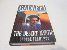 Gadaffi : The Desert Mystic by George Tremlett (1993, Hardcover)