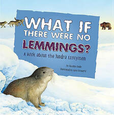 What If There Were No Lemmings?: A Book About the Tundra Ecosystem (Food Chain R