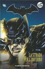 Batman la Leggenda N° 28 - La Strada per L'Inferno Serie Platino - Planeta NUOVO