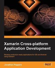 Xamarin Crossplatform Application Development by Jonathan Peppers (2014,...