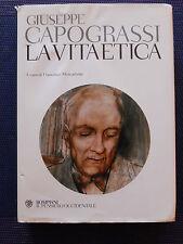 LA VITA ETICA - GIUSEPPE CAPOGRASSI - BOMPIANI IL PENSIERO OCCIDENTALE 2008