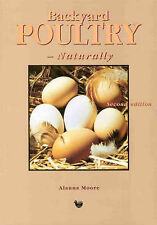 BACKYARD POULTRY - NATURALLY 2ND REV ED, 2004 NEW COPY ALANNA MOORE INSTOCK HENS