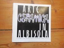 ARTE IN ALBISOLA. . céramiques. catalogue d'exposition. Sergio D'Angelo, Nespolo