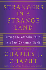 STRANGERS IN A STRANG LAND. Living the Christian Faith in a Post-Christian World