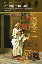An Imam in Paris: Al-Tahtawi's Visit to France 1826-1831 by Rifa'a Al-Tahtawi...