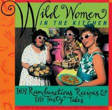 New, Wild Women in the Kitchen: 101 Rambunctious Recipes & 99 Tasty Tales, Nicol