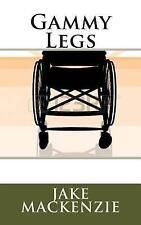Gammy Legs by Jake MacKenzie (2014, Paperback)