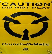 CRUCNCH-O-MATIC POSTER; CAUTION DO NOT PLAY  (C11)