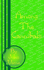 Among the Cannibals by Verne, Jules
