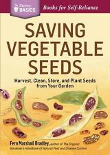 Saving Vegetable Seeds: Harvest, Clean, Store, and Plant Seeds from Your Garden.