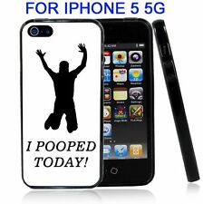 I Pooped Today for Iphone5 5G Case Cover