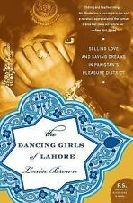 The Dancing Girls of Lahore: Selling Love and Saving Dreams in Pakistan's Pleasu