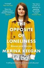 The Opposite of Loneliness: Essays and Stories by Marina Keegan (Paperback, 2015