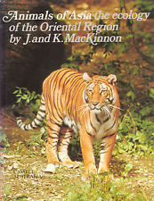 ANIMALS of ASIA the Ecology of the Oriental Region J & K MacKinnon **GOOD COPY**