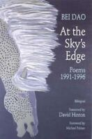 At the Sky's Edge: Poems 1991-1996 by Dao, Bei
