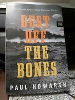 Dust Off the Bones by Paul Howarth ARC 6/21 Softcover-Brand New