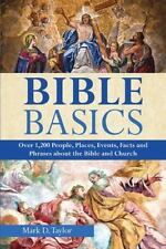 BIBLE BASICS Over 1200 People, Places, Events, Facts, & Phrases about the Bible