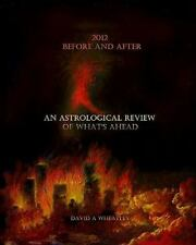 2012 Before and after: an Astrological Review of What's Ahead by David...