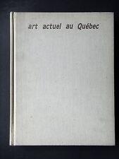 ART ACTUEL AU QUEBEC DEPUIS 1970 - PAR GUY ROBERT