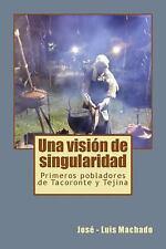 Gabinete Isle&#65533o de Publicaciones: Una Visión de Singularidad : Primeros...