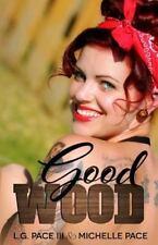 Good Wood (2014, Paperback)