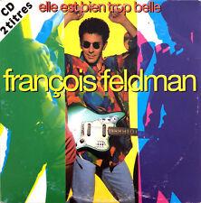 François Feldman CD Single Elle Est Bien Trop Belle - France (VG/VG+)
