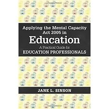 Applying the Mental Capacity Act 2005 in Education; Paperback Book