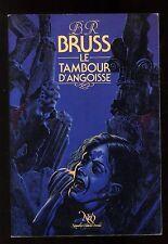 B.R. BRUSS  Le Tambour d'Angoisse  NEO   n°48    EO 1982
