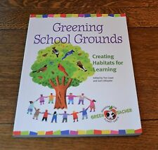 GREENING SCHOOL GROUNDS, CREATING HABITATS FOR LEARNING, NEW 2001 PAPERBACK