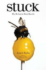 Stuck : Why We Can't (Or Won't) Move On by Anneli S. Rufus (2009, Paperback)