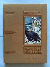 HISTOIRE DE MES BETES ALEXANDRE DUMAS ILLUSTRE HENRY MORIN HACHETTE