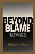 Beyond Blame: Race Relations for the Twenty-First Century-ExLibrary