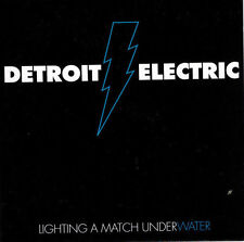DETROIT ELECTRIC - Lighting a Match Underwater (CD 1995)