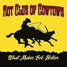 Hot Club Of Cowtown - What Makes Bob Holler (NEW CD)