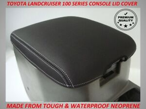 NEOPRENE CONSOLE LID COVER FITS TOYOTA LANDCRUISER 100 SERIES  1998  - 2007