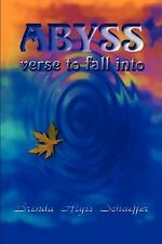 Abyss : Verse to Fall Into by Brenda Alyss Schaeffer (2003, Paperback)