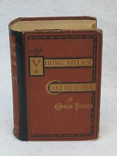 John D. Champlin THE YOUNG FOLKS' CYCLOPEDIA OF COMMON THINGS Henry Holt 1880