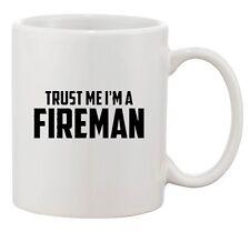 Trust Me I'm A Fireman Fire Fighter Joke Funny Humor Ceramic White Coffee Mug