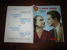 FOTO-CINE-ROMANZO TI AMERO' SEMPRE N°47 MAR.1955 ALIDA VALLI GINO CERVI