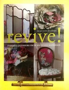 Revive!: Inspired Interiors from Recycled Materials by Jacqueline Mulvaney...