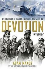 Devozione: un'epica storia dell'eroismo, Amicizia, e sacrificio di Adam Nasuti.