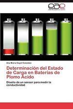 Determinacion del Estado de Carga En Baterias de Plomo Acido: Dise??o de un sens