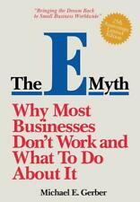 The E-Myth Book: Why Most Small Businesses Don't Work and What to Do About It