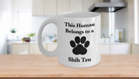 Shih Tzu Mug White Coffee Cup Dog Mom Fur Dad Human Belongs to This Pup