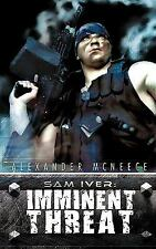 Sam Iver : Imminent Threat by Alexander McNeece (2009, Paperback)