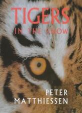 Tigers In The Snow By PETER MATTHIESSEN. 9781860466779