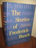 1st Edition The Stories Frederick Busch Fiction First Printing Classic Anthology
