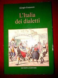 L'Italia dei dialetti - Giorgio Carpaneto - Rendina Editori